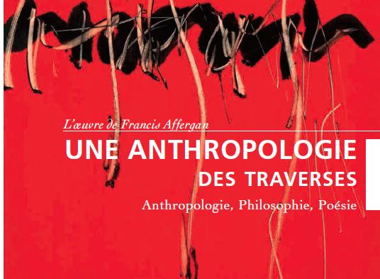 cArgo#HS : Une anthropologie des traverses. L'œuvre de Francis Affergan.