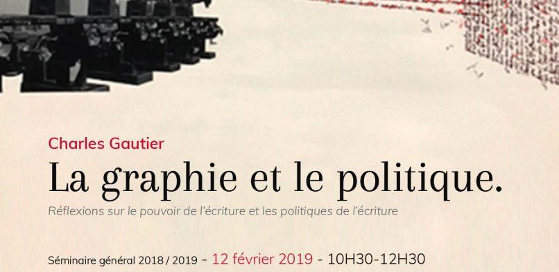12/02/19 [Séminaire général] : La graphie et le politique