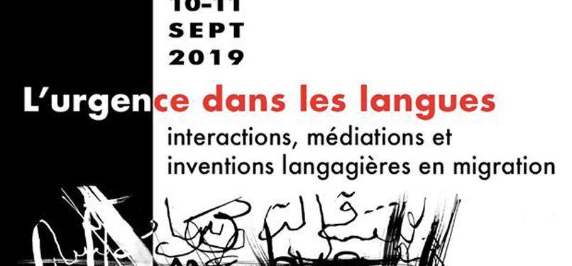10/09/2019 [COLLOQUE] L'URGENCE DANS LES LANGUES :  Interactions, médiations et inventions langagières en migration
